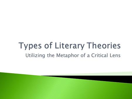 Utilizing the Metaphor of a Critical Lens.  Reader Response  Talking to the Text  Read Aloud.
