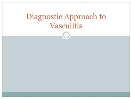 Diagnostic Approach to Vasculitis
