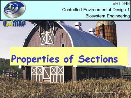 Properties of Sections ERT 348 Controlled Environmental Design 1 Biosystem Engineering.
