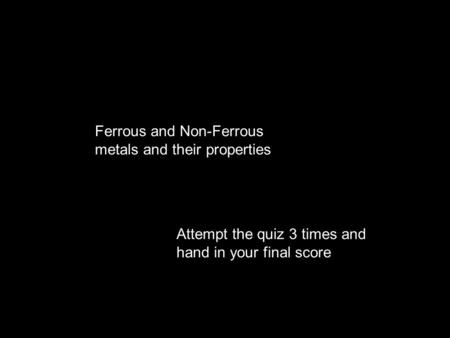 Ferrous and Non-Ferrous metals and their properties