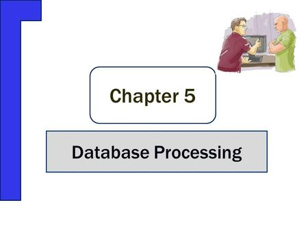 Chapter 5 Database Processing. Neil uses software to query a database, but it has about 25 standard queries that don't give him all he needs. He imports.