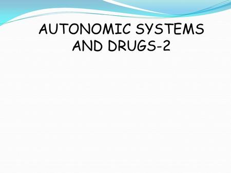 AUTONOMIC SYSTEMS AND DRUGS-2. Neurotransmitters Epinephrine Norepinephrine Adrenergic CholinergicAcetyl choline.