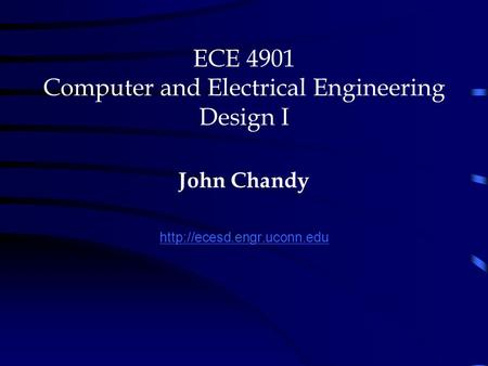 ECE 4901 Computer and Electrical Engineering Design I John Chandy