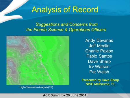 Analysis of Record Andy Devanas Jeff Medlin Charlie Paxton Pablo Santos Dave Sharp Irv Watson Pat Welsh Suggestions and Concerns from the Florida Science.