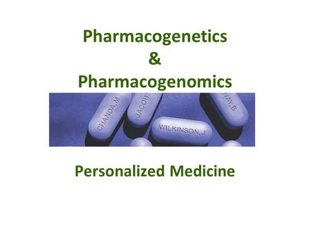 Pharmacogenetics & Pharmacogenomics Personalized Medicine.