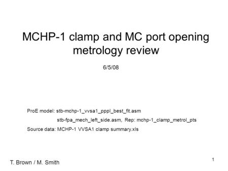 1 MCHP-1 clamp and MC port opening metrology review ProE model: stb-mchp-1_vvsa1_pppl_best_fit.asm stb-fpa_mech_left_side.asm, Rep: mchp-1_clamp_metrol_pts.