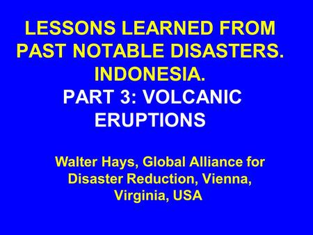 LESSONS LEARNED FROM PAST NOTABLE DISASTERS. INDONESIA