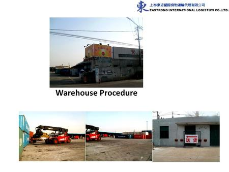 Warehouse Procedure. Receiving Cargo EASTRONGWarehouse Notice SuppliersSend cargo to warehouse.