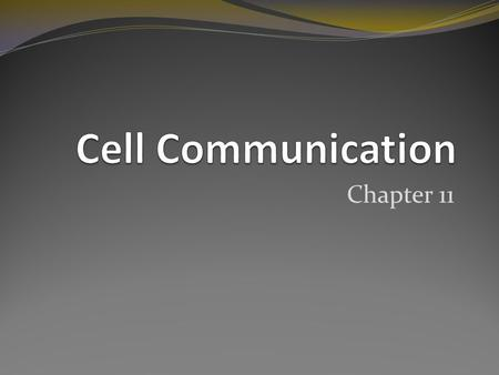 Chapter 11. Cellular Messaging Cell-to-cell communication is essential for both multicellular and unicellular organisms. Cells can signal to each other.