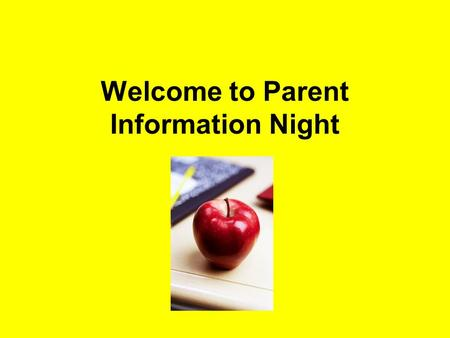 Welcome to Parent Information Night. Arrival / Dismissal Children may come into the classroom at 7:50 A.M. This gives time to unpack and get supplies.