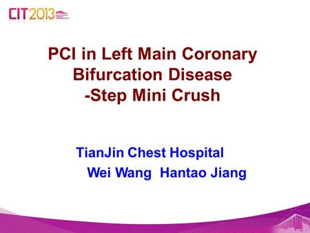 PCI in Left Main Coronary Bifurcation Disease -Step Mini Crush