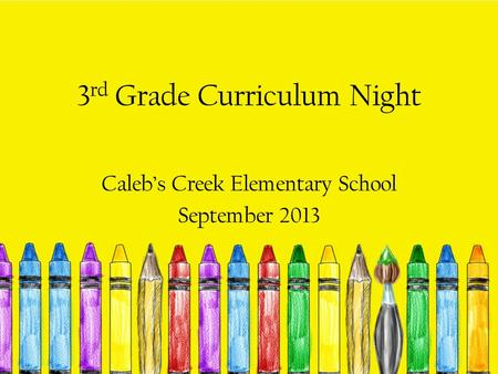 3 rd Grade Curriculum Night Caleb's Creek Elementary School September 2013.