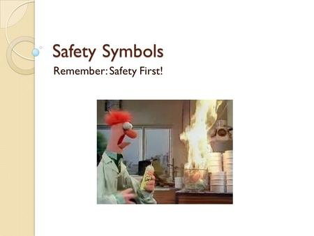 Safety Symbols Remember: Safety First!. Oxidizers ◦ Examples  Ammonium nitrate, NH 4 NO 3  Potassium permanganate, KMnO 4  Potassium iodate, KIO 4.