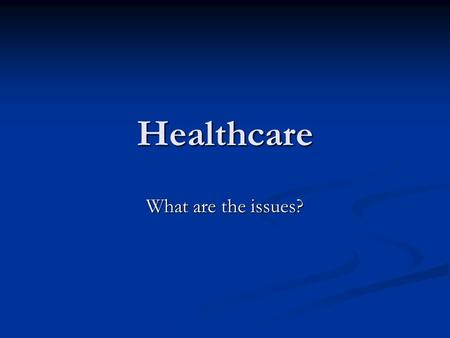 Healthcare What are the issues?. Some interesting statistics- Uninsured by income level Some interesting statistics- Uninsured by income level (WA state.