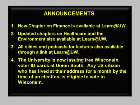ANNOUNCEMENTS 1.New Chapter on Finance is available at 2.Updated chapters on Healthcare and the Environment also available at 3.All.
