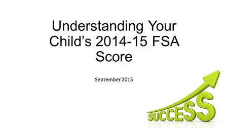 Understanding Your Child's FSA Score