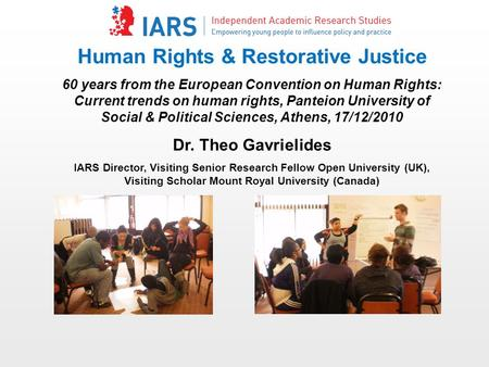Human Rights & Restorative Justice 60 years from the European Convention on Human Rights: Current trends on human rights, Panteion University of Social.
