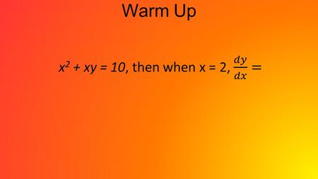 Warm Up. 5.3C – Second Derivative test Review One way to find local mins and maxs is to make a sign chart with the critical values. There is a theorem.
