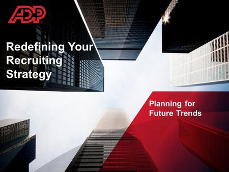Redefining Your Recruiting Strategy Planning for Future Trends.
