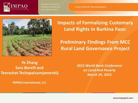 Impacts of Formalizing Customary Land Rights in Burkina Faso: Preliminary Findings From MCC Rural Land Governance Project 2015 World Bank Conference on.