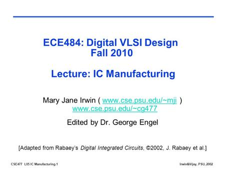 ECE484: Digital VLSI Design Fall 2010 Lecture: IC Manufacturing