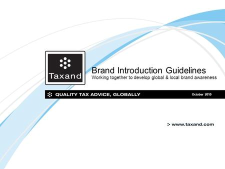 Brand Introduction Guidelines Working together to develop global & local brand awareness October 2010.