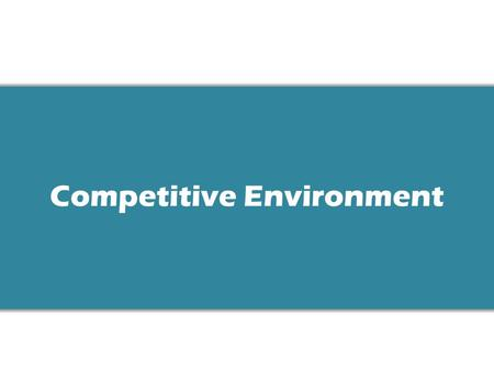 Competitive Environment. Week 1: Context ∙ Strategies ∙ Implementation ∙ Evaluation.