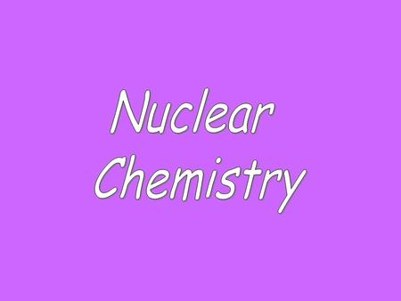 Nuclear Symbols Element symbol Mass number (p + + n o ) Atomic number (number of p + )
