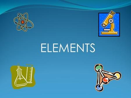 ELEMENTS. What are elements? An element is a substance that cannot be broken down by chemical reaction. Elements are defined by the number of protons.