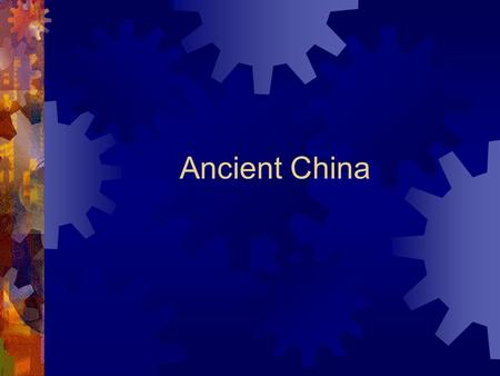 Ancient China. China  About 1000 years after the Indus valley people built their first cities, another civilization began in China.  Started in the.