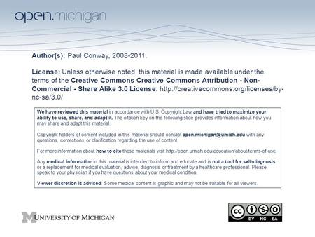 Author(s): Paul Conway, 2008-2011. License: Unless otherwise noted, this material is made available under the terms of the Creative Commons Creative Commons.