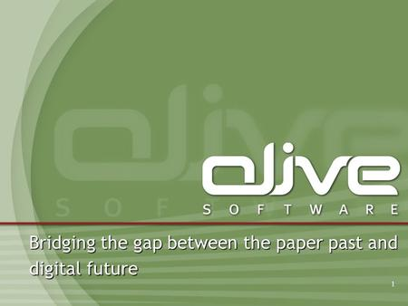 1 Bridging the gap between the paper past and digital future.