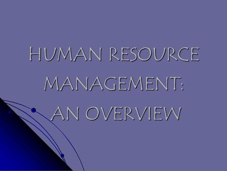 HUMAN RESOURCE MANAGEMENT: AN OVERVIEW. Human Resource Management Concept Human Resource Management Concept Human Resource management Functions Human.