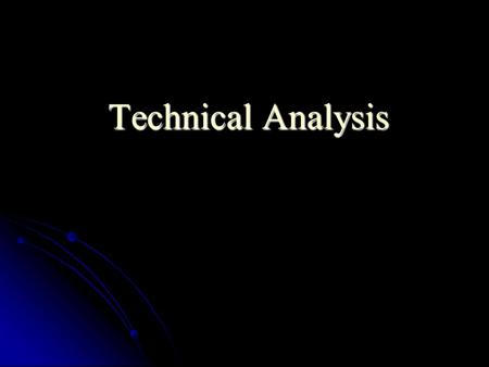 Technical Analysis. Technical analysis of a project idea includes an in depth study of all technical aspects related to Technical analysis of a project.
