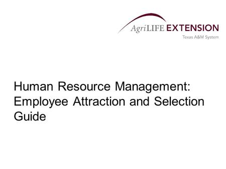 Human Resource Management: Employee Attraction and Selection Guide.
