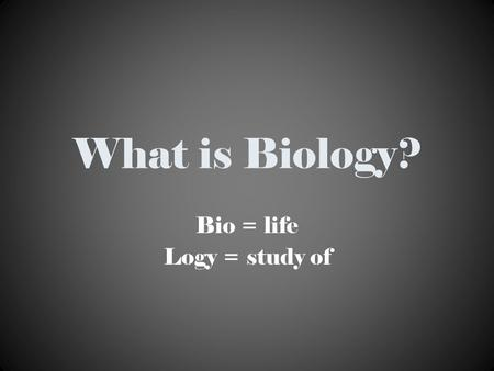 What is Biology? Bio = life Logy = study of. What do Biologists do? Study the Diversity of Life Research Diseases Develop Technologies Improve Agriculture.