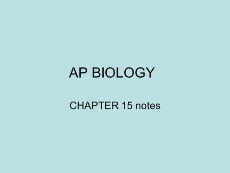 ap bio chapter 15 the chromosomal Study flashcards on ap bio (chapter 15 - chromosomes and inheritance) at cramcom quickly memorize the terms, phrases and much more cramcom makes it easy to get.