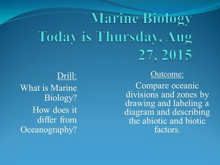 Marine Biology Today is Thursday, Aug 27, 2015