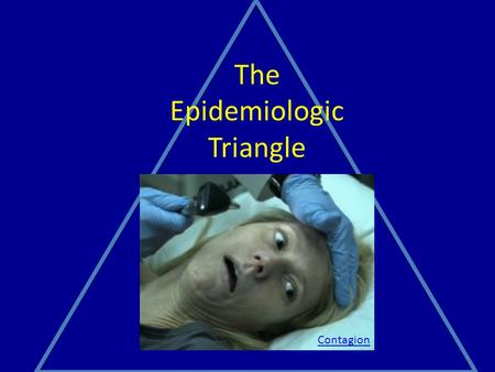 The Epidemiologic Triangle