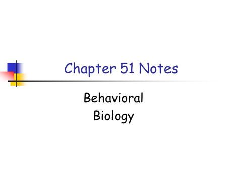 Chapter 51 Notes Behavioral Biology. Introduction to Behavior Behavior: what an animal does and how it does it Behavior can result from both genes and.