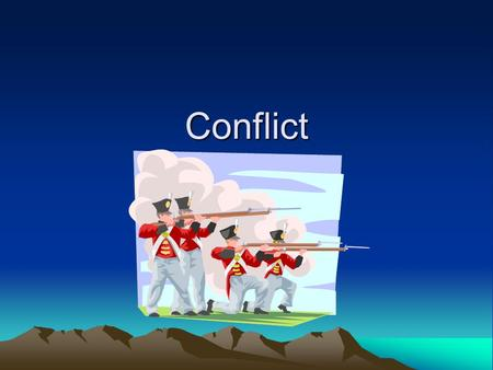 Conflict. Key Terms: Nation State: an independent nation of people, who have a common identity and live together under 1 government in a defined geographical.