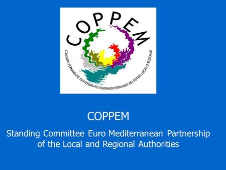 COPPEM Standing Committee Euro Mediterranean Partnership of the Local and Regional Authorities.