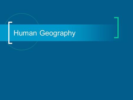 Human Geography. What is Culture? Culture- combination of features of a human group Factors- ethnic background, religion, language, style of dress, etc.