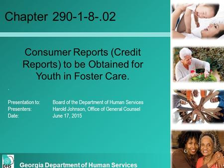 . Presentation to: Board of the Department of Human Services Presenters:Harold Johnson, Office of General Counsel Date:June 17, 2015 Georgia Department.