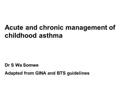 Acute and chronic management of childhood asthma