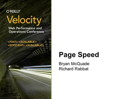 Page Speed Bryan McQuade Richard Rabbat. Outline  What is Page Speed?  Inception of Page Speed  Cool features  Identify unused JavaScript and CSS.