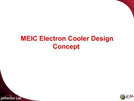 MEIC Electron Cooler Design Concept. EC potential impact to colliders Reaching a high start luminosity Very short i-bunches achieved by longitudinal cooling.