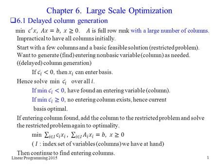 Linear Programming 2015 1 Chapter 6. Large Scale Optimization.