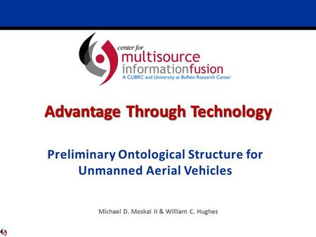 Advantage Through Technology Michael D. Moskal II & William C. Hughes.