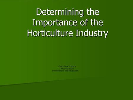Determining the Importance of the Horticulture Industry.